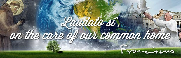 Laudato Si on the Care of Our Common Home